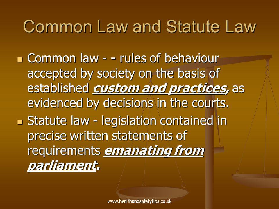 www.healthandsafetytips.co.uk Common Law – The Doctrine of Precedence The DOCTRINE OF PRECEDENCE requires that an inferior court always follows the decisions of a higher court.