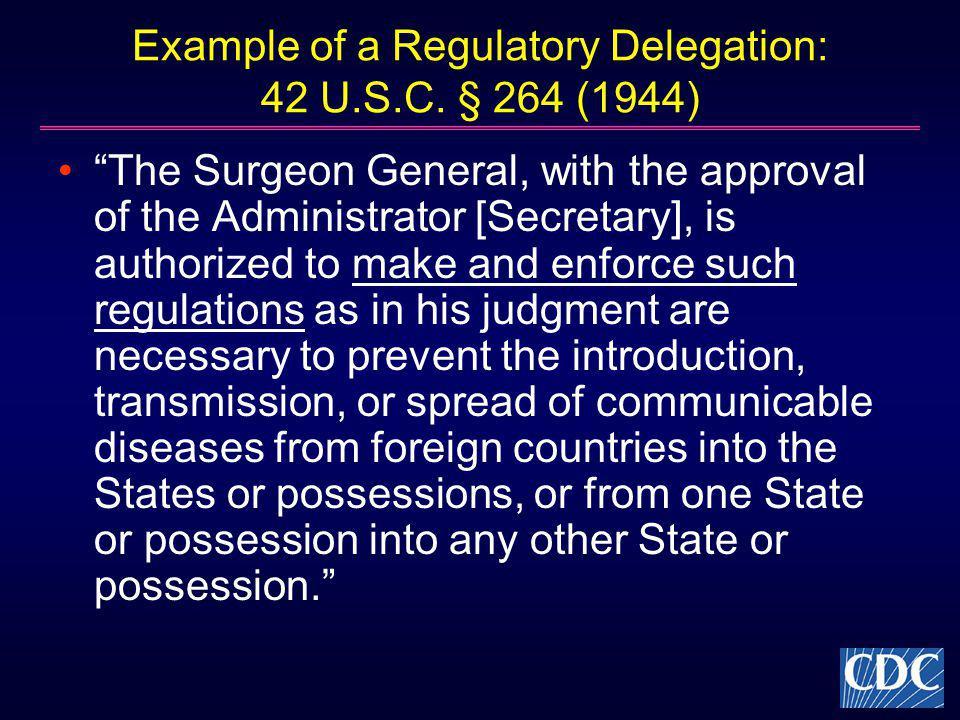 Example of a Regulatory Delegation: 42 U.S.C.