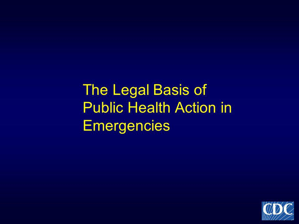 The Legal Basis of Public Health Action in Emergencies