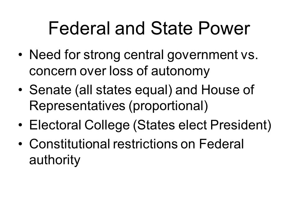 Federal and State Power Need for strong central government vs.