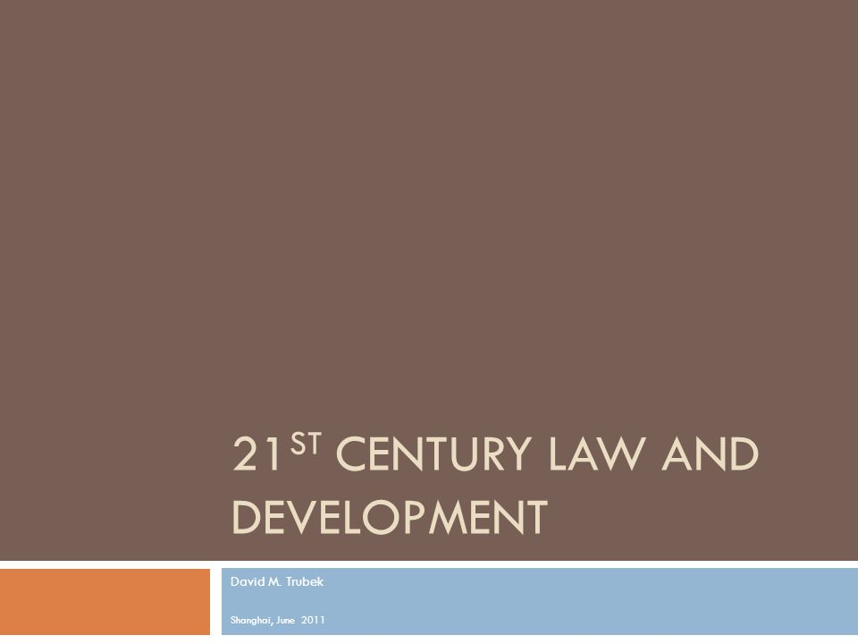 Law and development from the 1960s to the present We look at changes in : development theory the nature of the world economy, the role of law and lawyers, research methodology