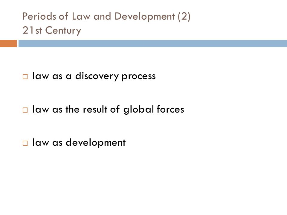 20 th Century L&D Two Moments of Doctrine & Practice A dominant theory of development, A privileged sector for growth, A commitment to legal transplant A primary legal change agent