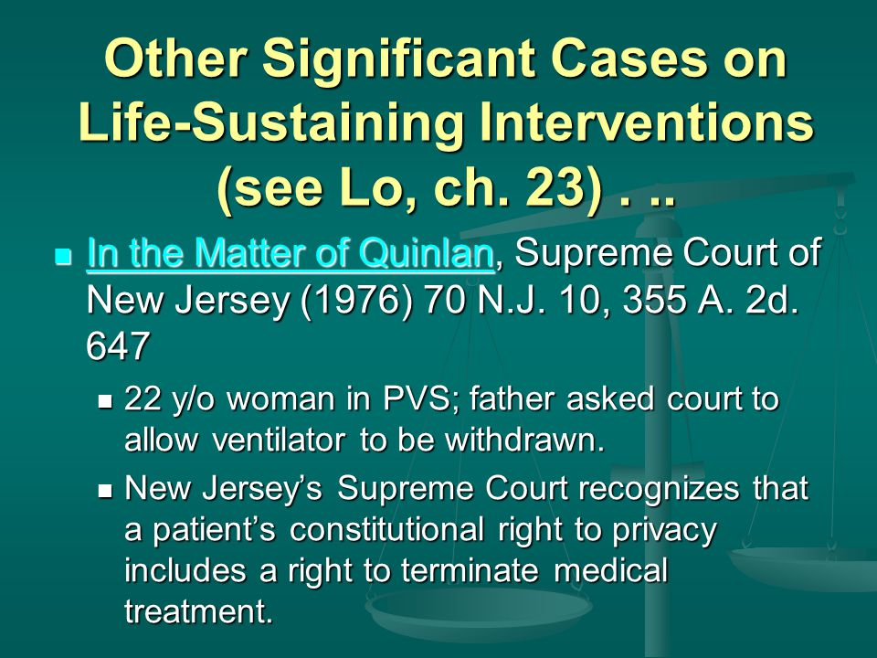 Other Significant Cases on Life-Sustaining Interventions (see Lo, ch.