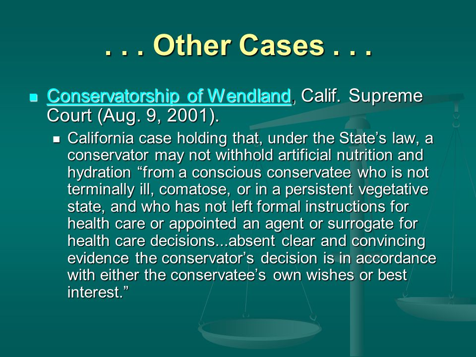 ... Other Cases... Conservatorship of Wendland, Calif.