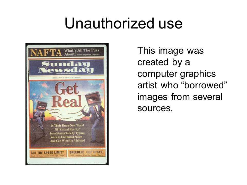 Unauthorized use This image was created by a computer graphics artist who borrowed images from several sources.