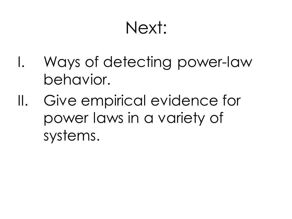 Next: I.Ways of detecting power-law behavior.