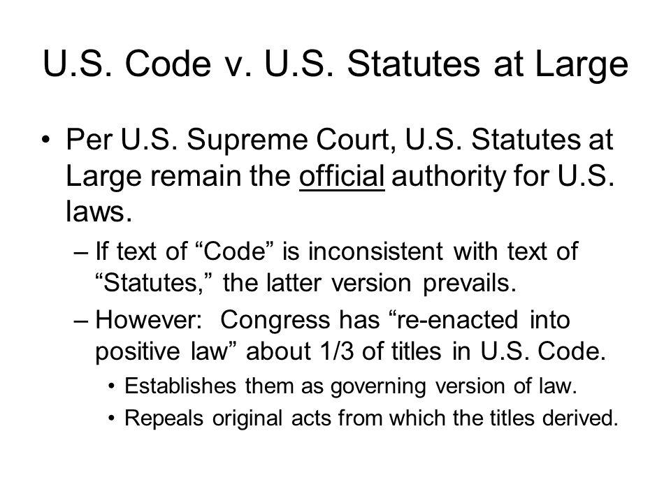 U.S. Code v. U.S. Statutes at Large Per U.S. Supreme Court, U.S.