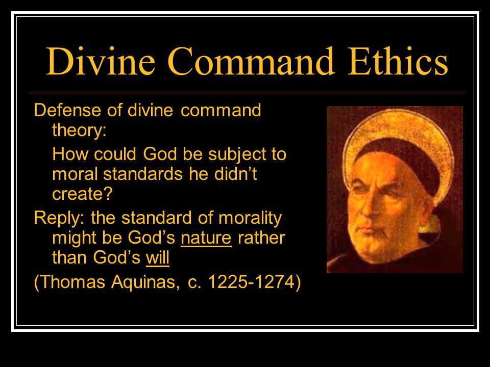 Divine Command Ethics Defense of divine command theory: How could God be subject to moral standards he didnt create? Reply: the standard of morality m