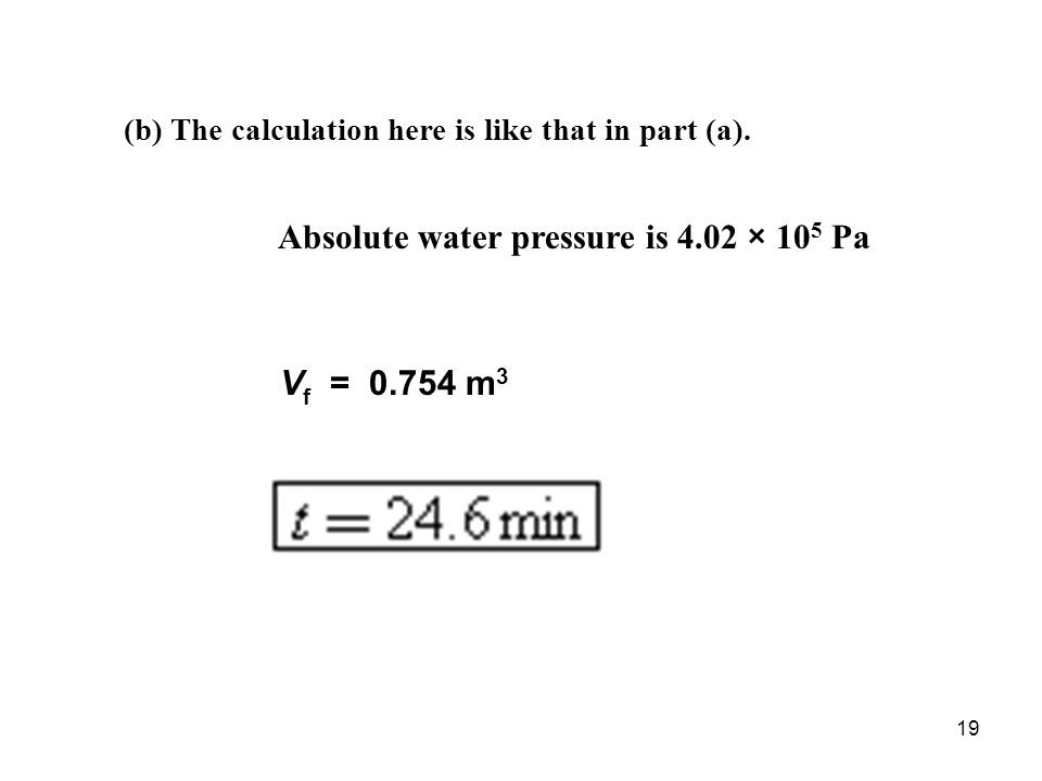 19 (b) The calculation here is like that in part (a).