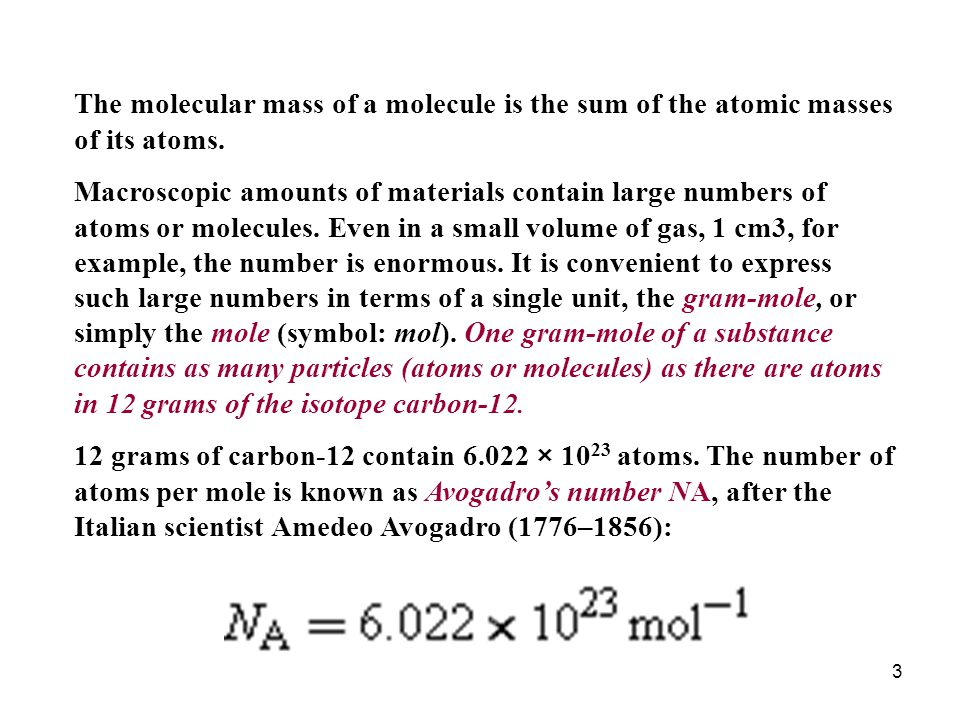 3 The molecular mass of a molecule is the sum of the atomic masses of its atoms.