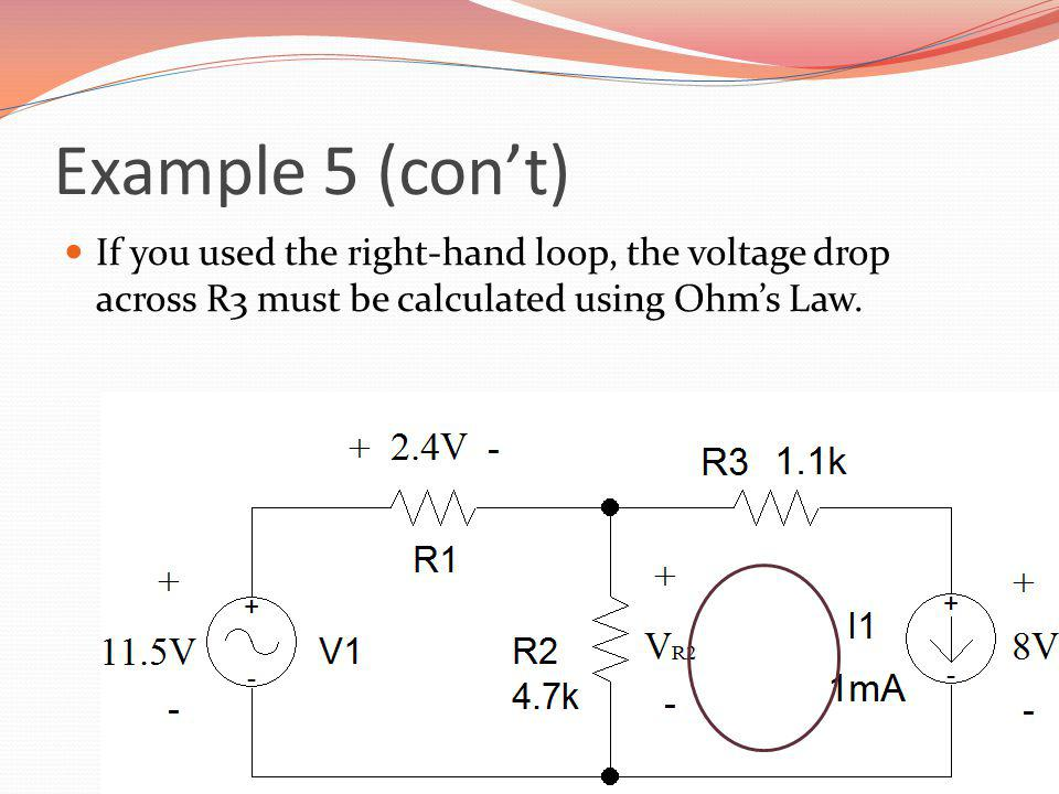 If you used the right-hand loop, the voltage drop across R3 must be calculated using Ohms Law.