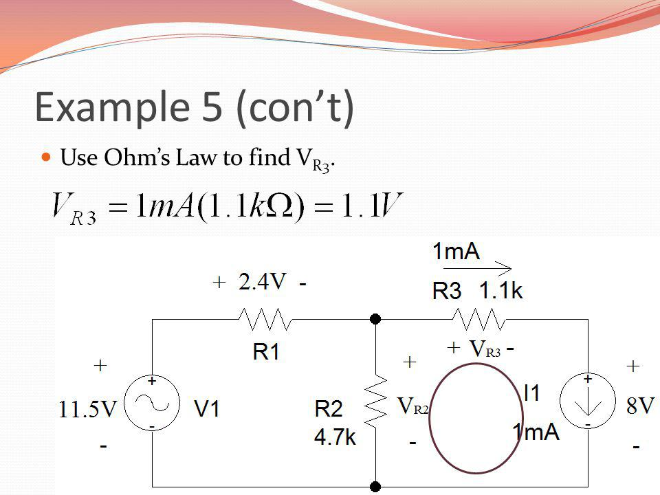 Example 5 (cont) Use Ohms Law to find V R3.