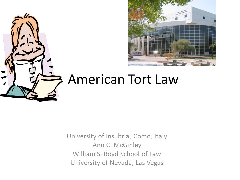 American Tort Law University of Insubria, Como, Italy Ann C.