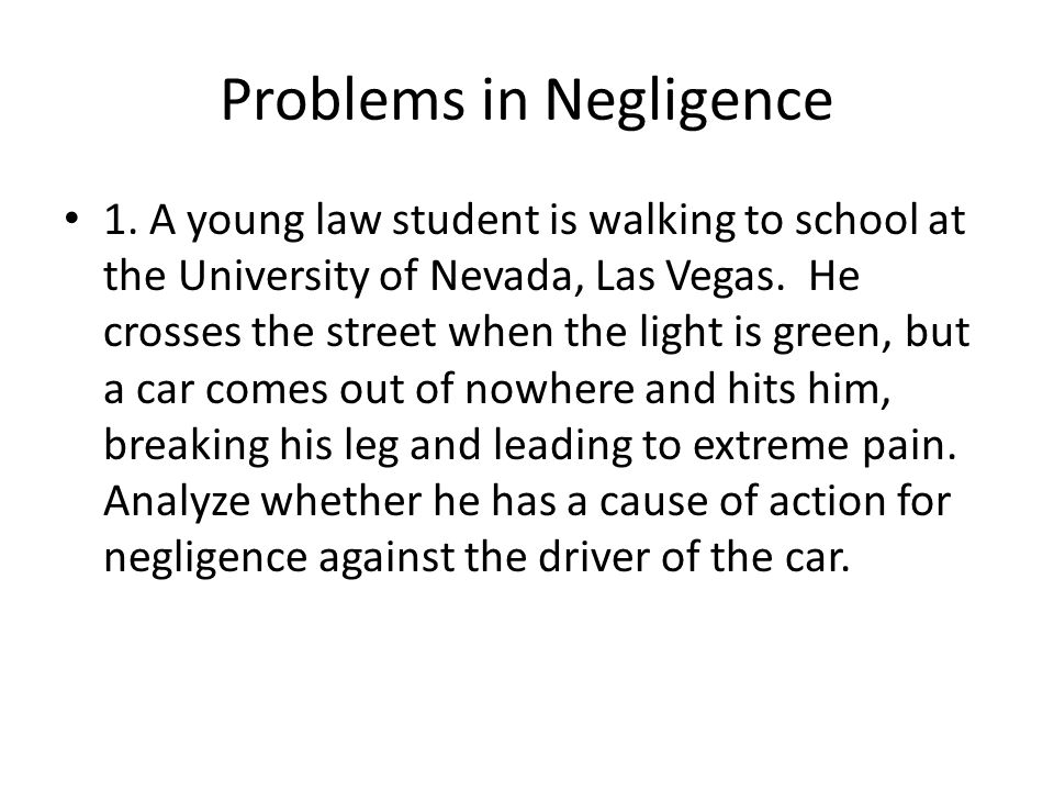 Problems in Negligence 1.