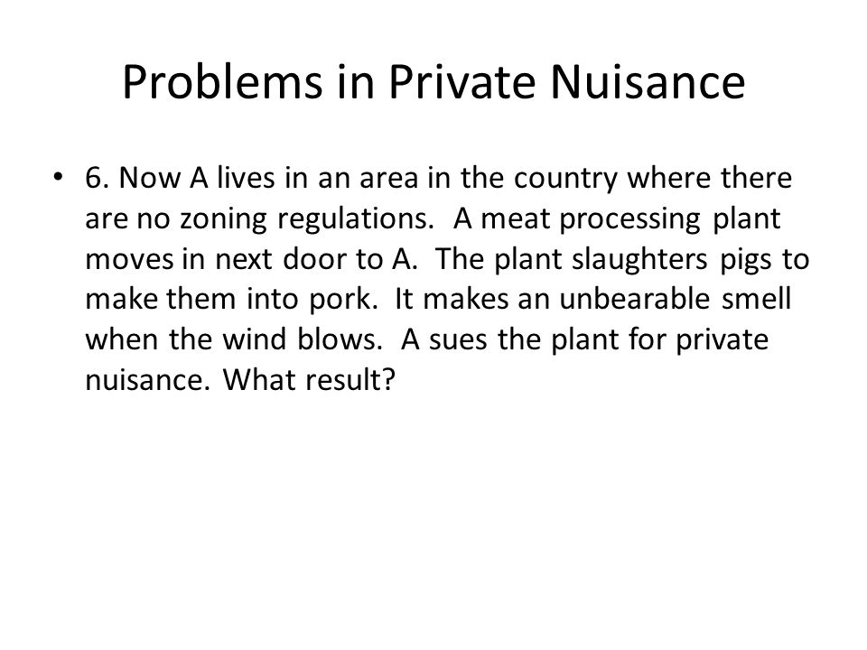 Problems in Private Nuisance 6.
