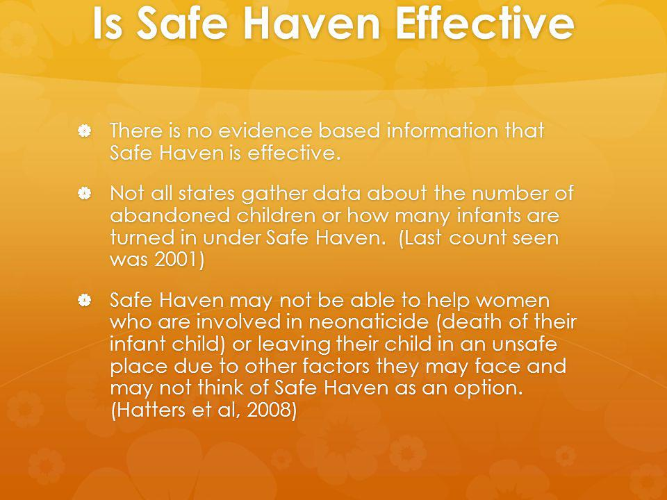 Is Safe Haven Effective There is no evidence based information that Safe Haven is effective.