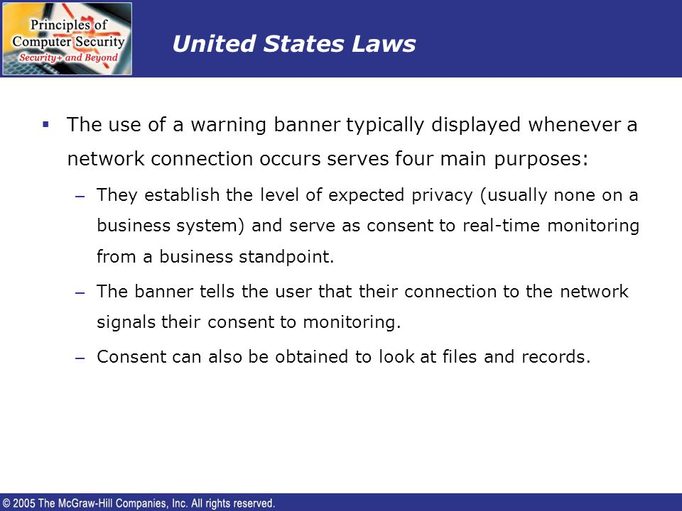 United States Laws The use of a warning banner typically displayed whenever a network connection occurs serves four main purposes: – They establish th