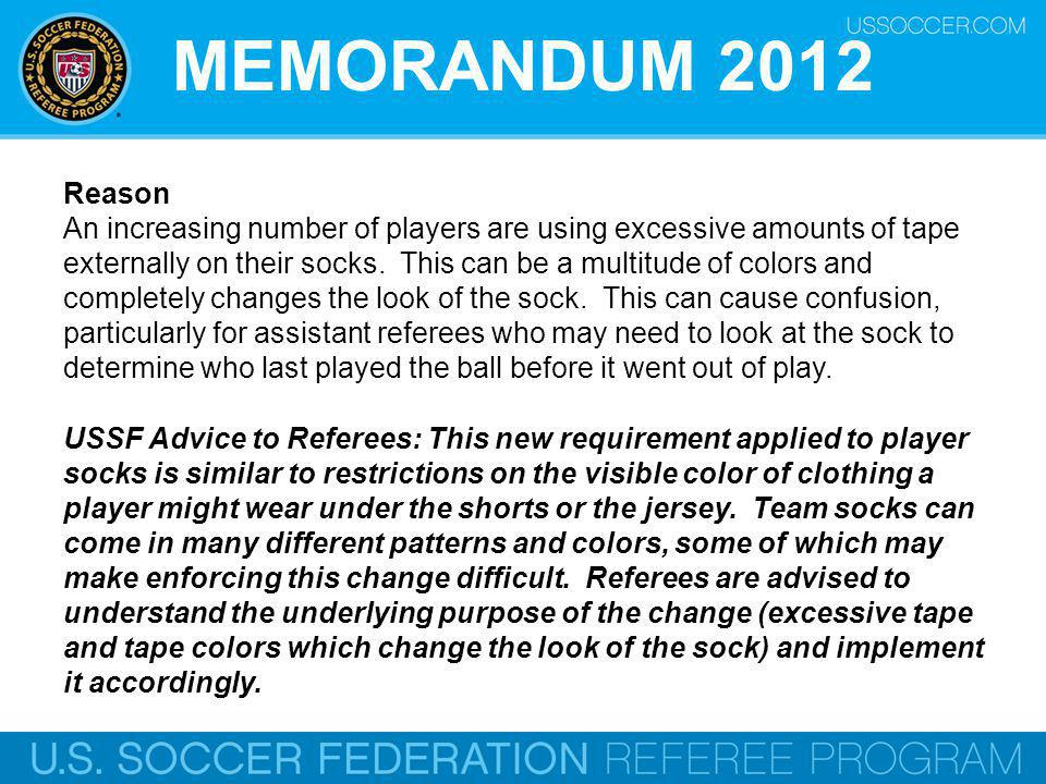 MEMORANDUM 2012 Reason An increasing number of players are using excessive amounts of tape externally on their socks.