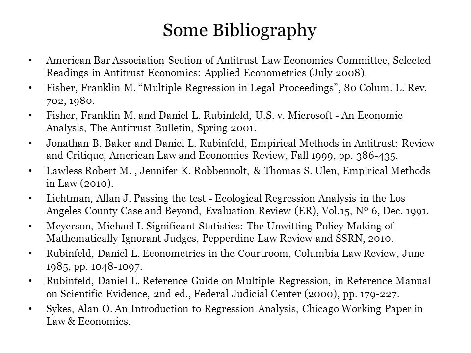 Some Bibliography American Bar Association Section of Antitrust Law Economics Committee, Selected Readings in Antitrust Economics: Applied Econometric