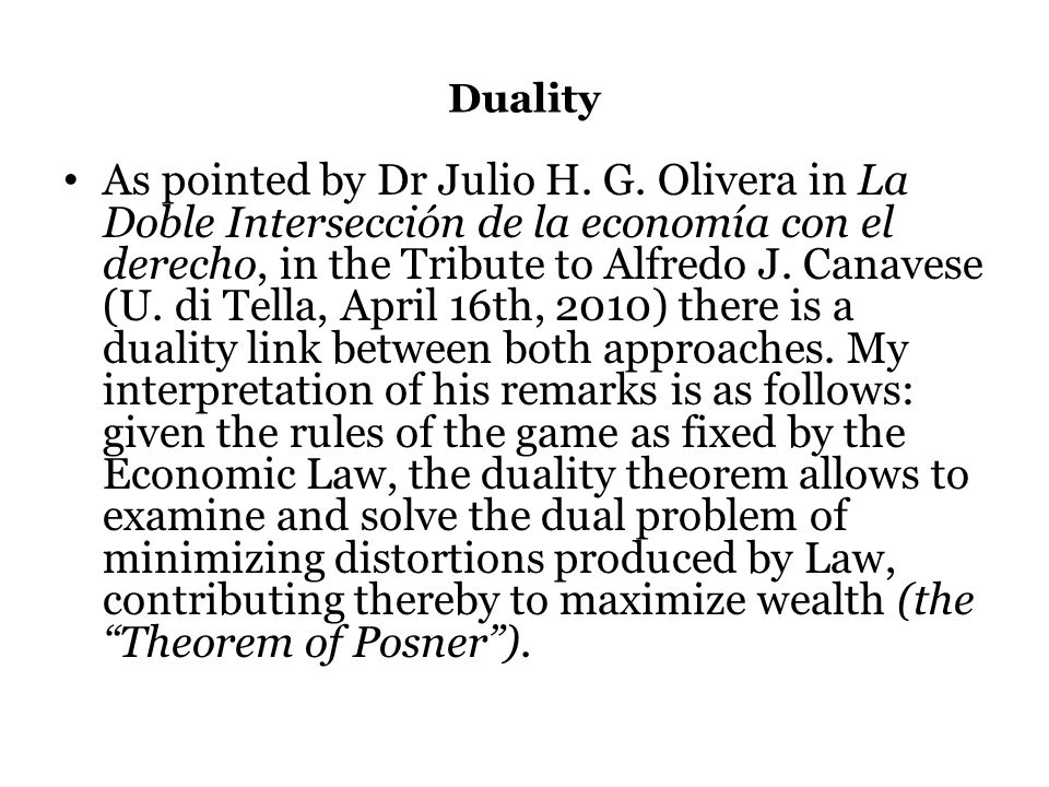 Duality As pointed by Dr Julio H. G.