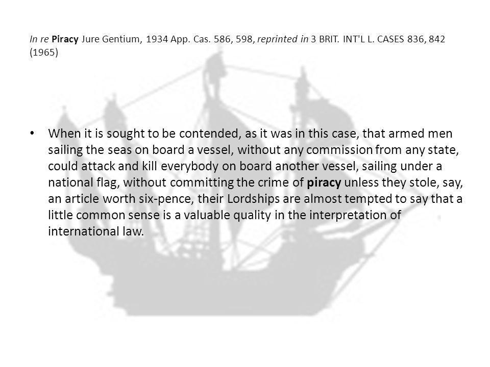 In re Piracy Jure Gentium, 1934 App. Cas. 586, 598, reprinted in 3 BRIT.