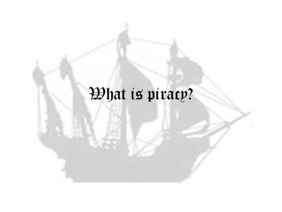 What is piracy?