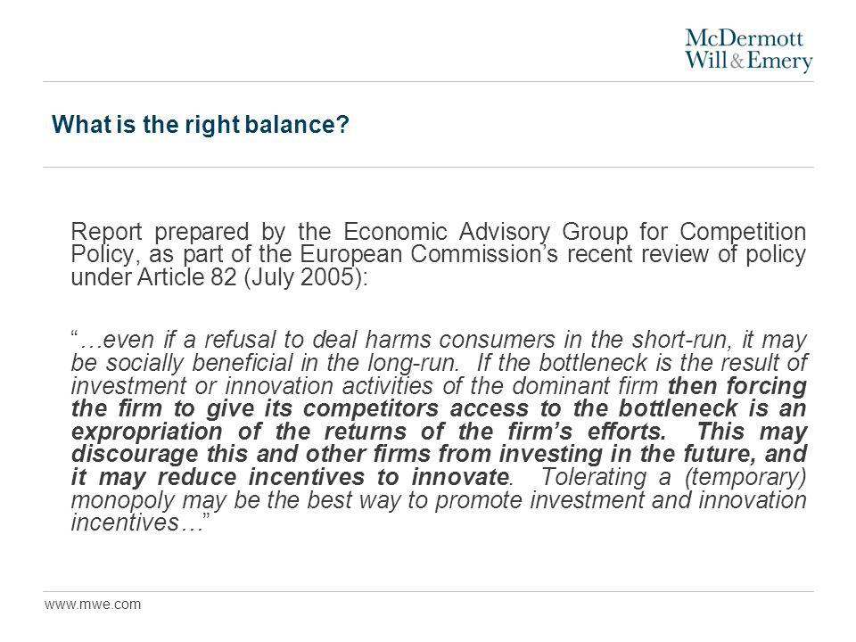 www.mwe.com What is the right balance? Report prepared by the Economic Advisory Group for Competition Policy, as part of the European Commissions rece