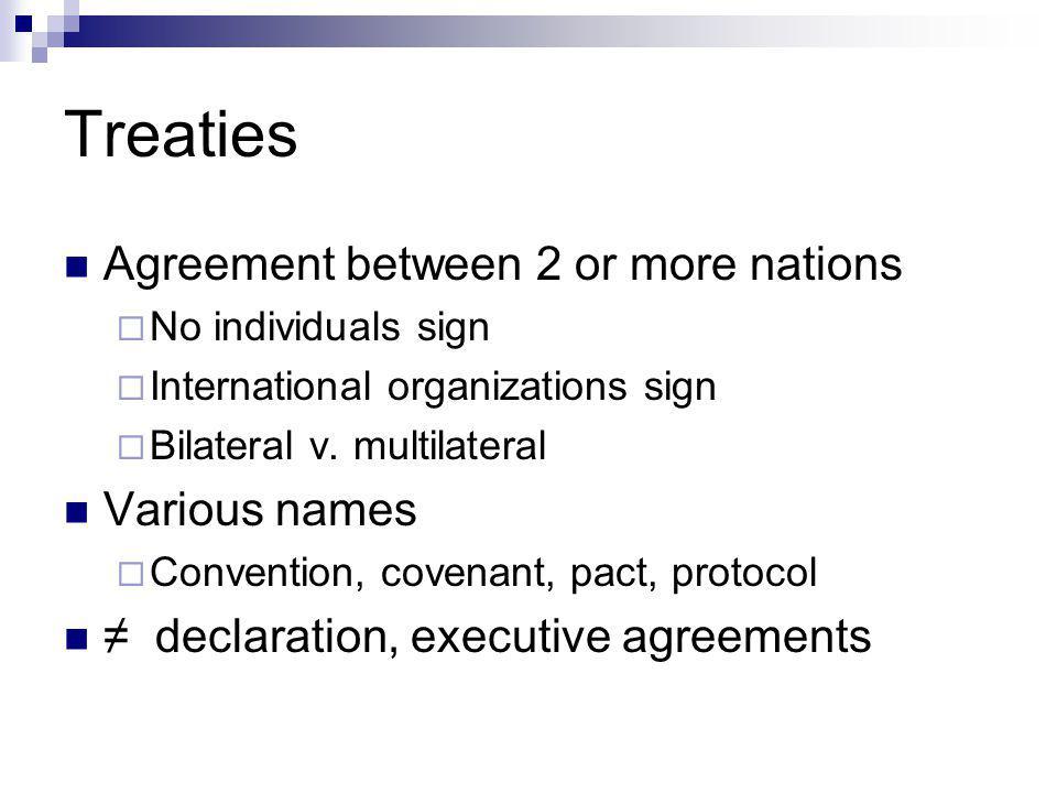 Treaty Procedure Negotiation – travaux préparatoires Signature by national representatives Ratification – U.S.