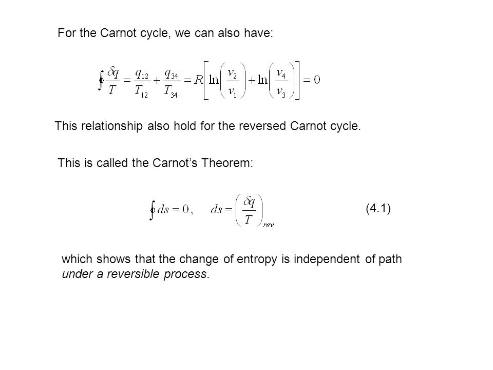 For the Carnot cycle, we can also have: This relationship also hold for the reversed Carnot cycle. This is called the Carnots Theorem: which shows tha