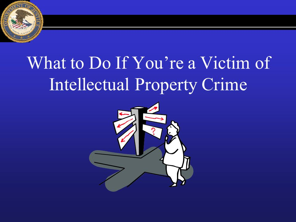 What to Do If Youre a Victim of Intellectual Property Crime
