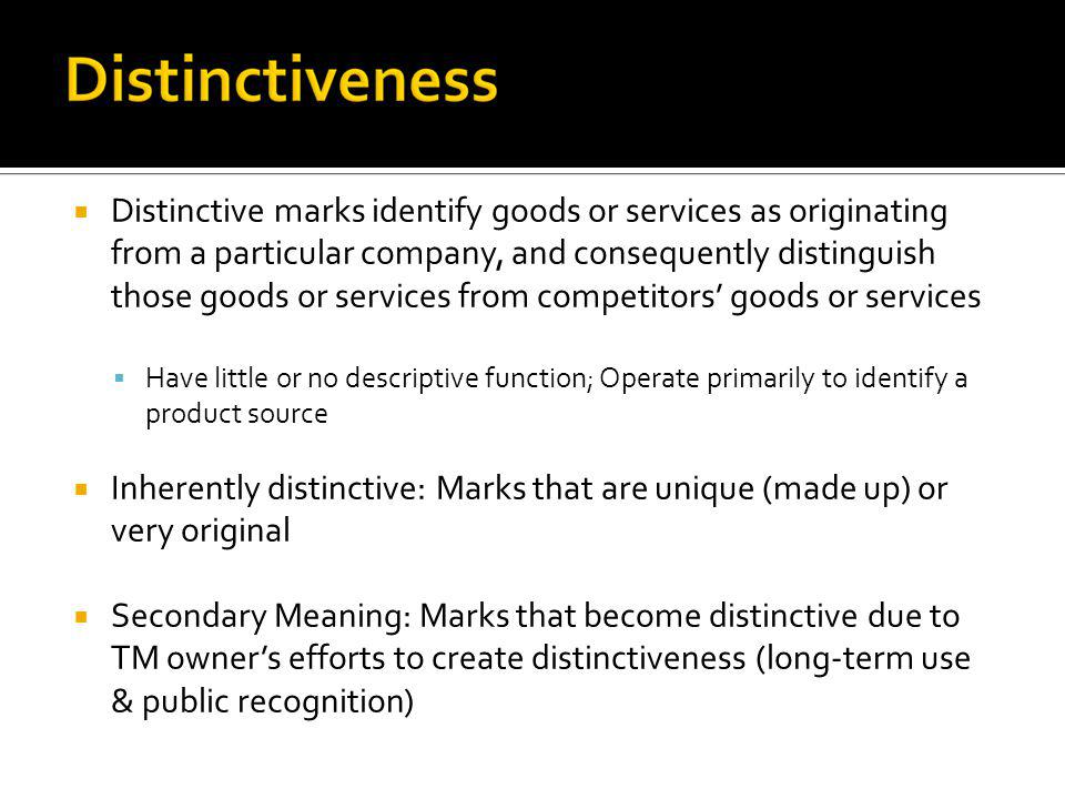 Distinctive marks identify goods or services as originating from a particular company, and consequently distinguish those goods or services from compe