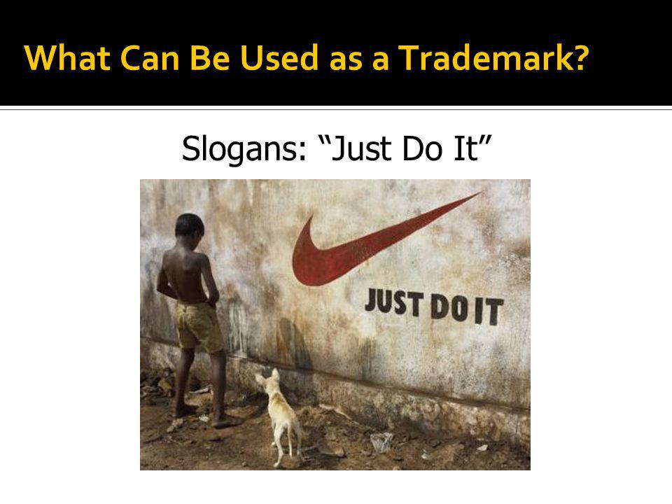 What Can Be Used as a Trademark? Slogans: Just Do It