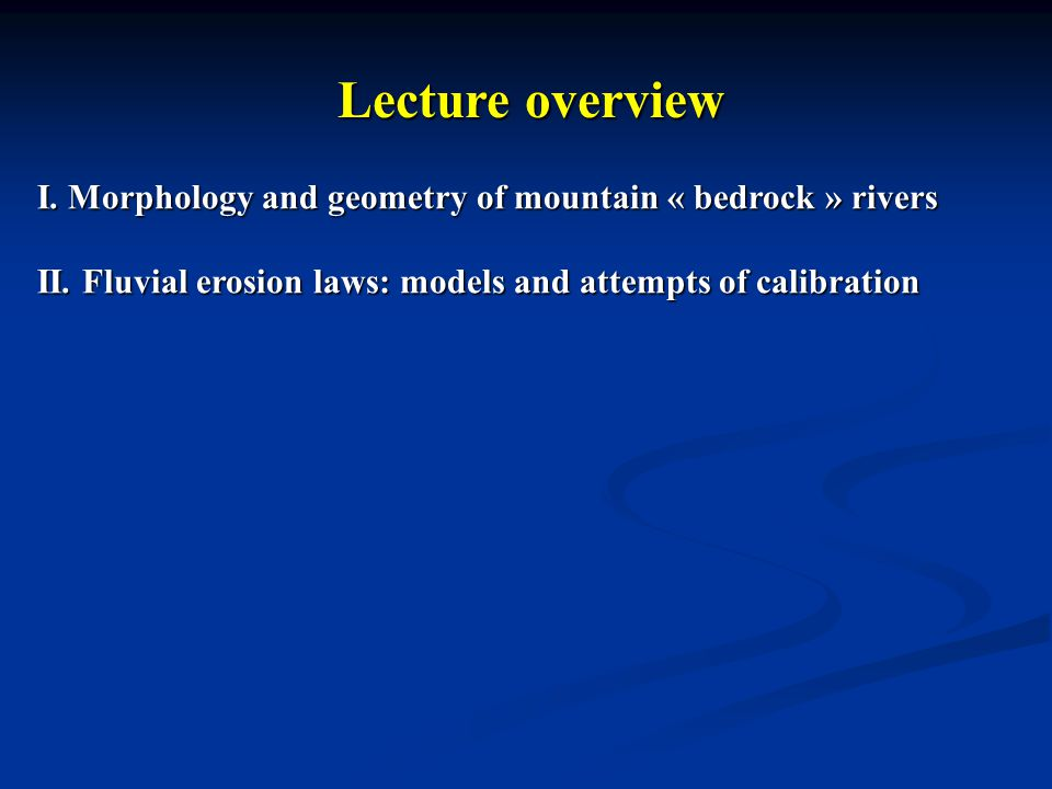 Erosion in mountains Glaciers and hillslope processes