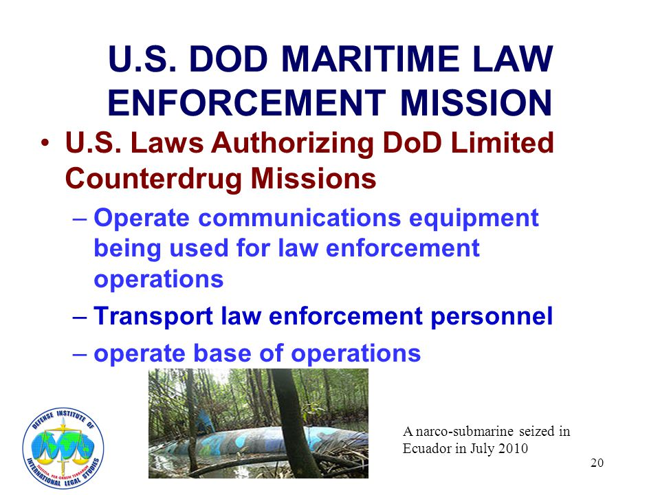 20 U.S. DOD MARITIME LAW ENFORCEMENT MISSION U.S.