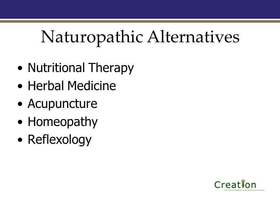 Naturopathic Alternatives Nutritional Therapy Herbal Medicine Acupuncture Homeopathy Reflexology