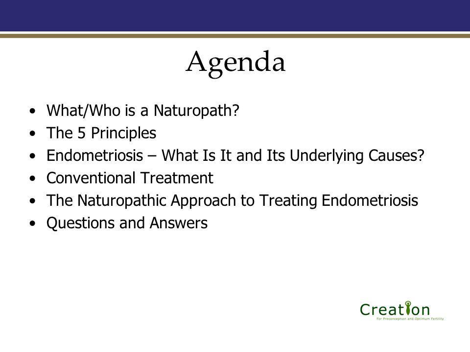 Agenda What/Who is a Naturopath.