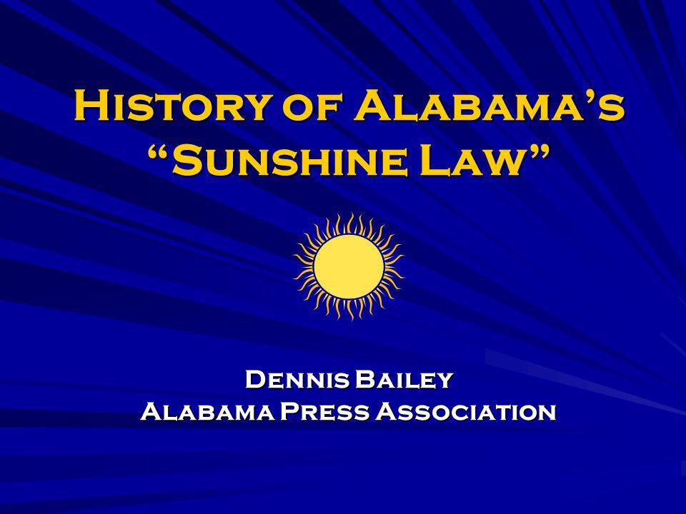 History of Alabamas Sunshine Law Dennis Bailey Alabama Press Association