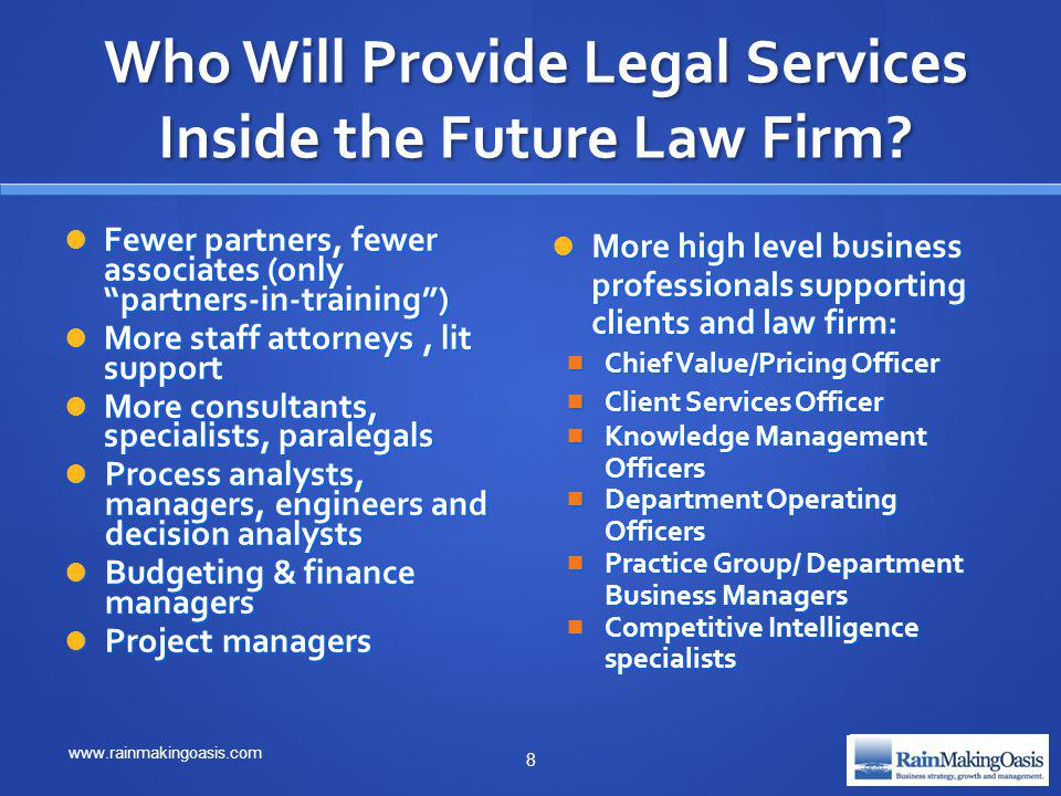Who Will Provide Legal Services Inside the Future Law Firm.