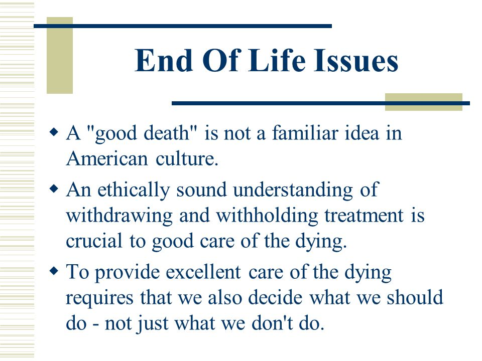 End Of Life Issues A