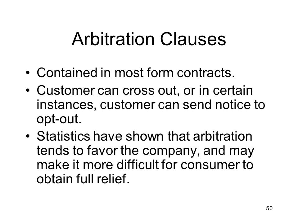 50 Arbitration Clauses Contained in most form contracts.