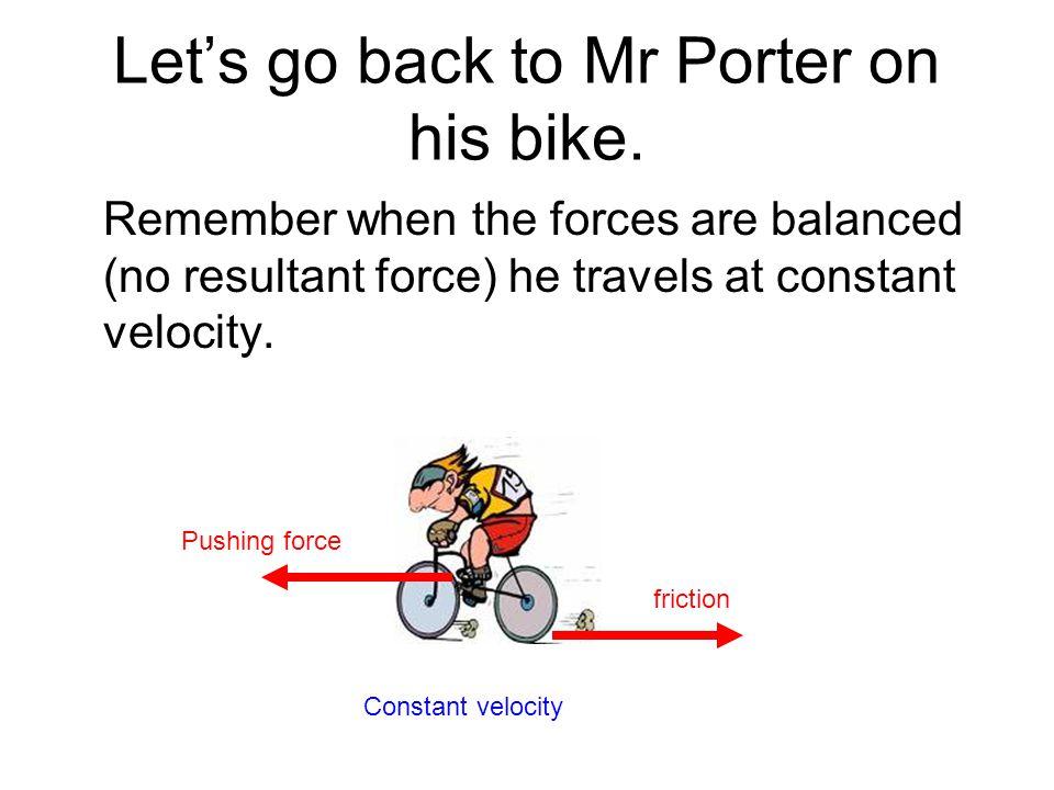 Lets go back to Mr Porter on his bike.