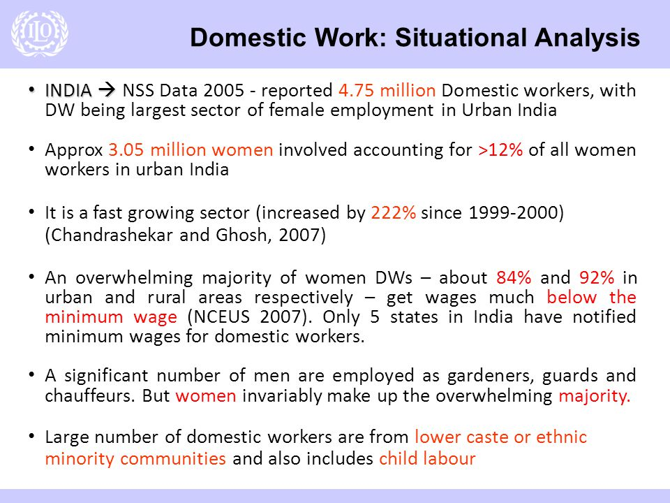 6/8/20147 INDIA INDIA NSS Data 2005 - reported 4.75 million Domestic workers, with DW being largest sector of female employment in Urban India Approx 3.05 million women involved accounting for >12% of all women workers in urban India It is a fast growing sector (increased by 222% since 1999-2000) (Chandrashekar and Ghosh, 2007) An overwhelming majority of women DWs – about 84% and 92% in urban and rural areas respectively – get wages much below the minimum wage (NCEUS 2007).