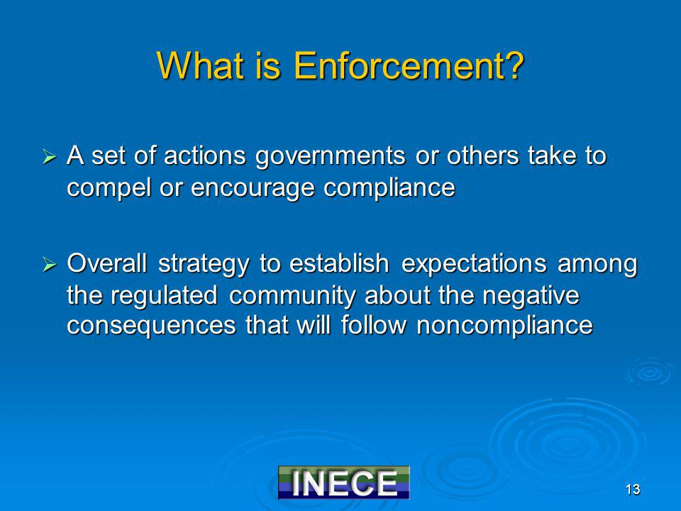 13 What is Enforcement.