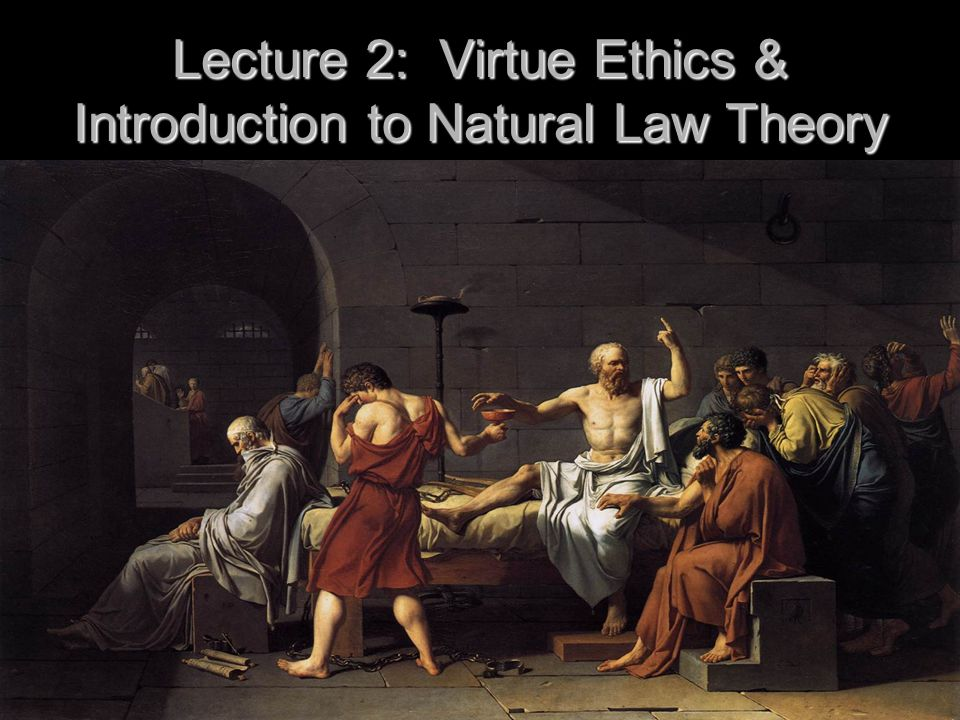 Natural Law Theory: The conscience is the pedagogue to the soul (teacher).