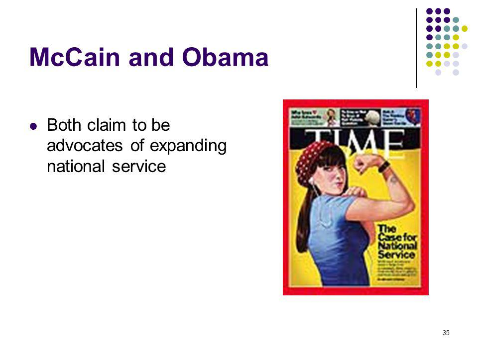 35 McCain and Obama Both claim to be advocates of expanding national service