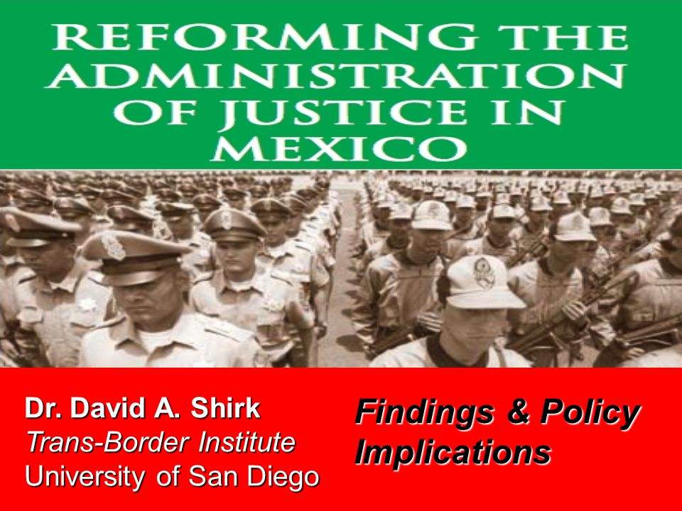 Dr. David A. Shirk Trans-Border Institute University of San Diego Findings & Policy Implications Title Slide