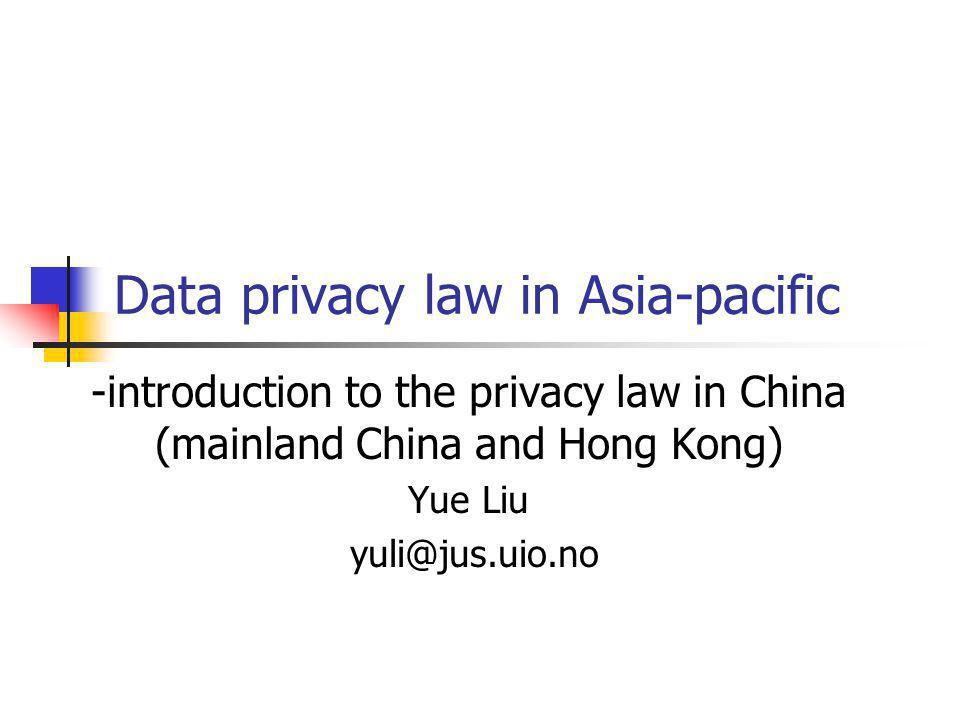 agenda Introduction Mainland china: Privacy protection Data privacy Hong Kong, Special Administration of China