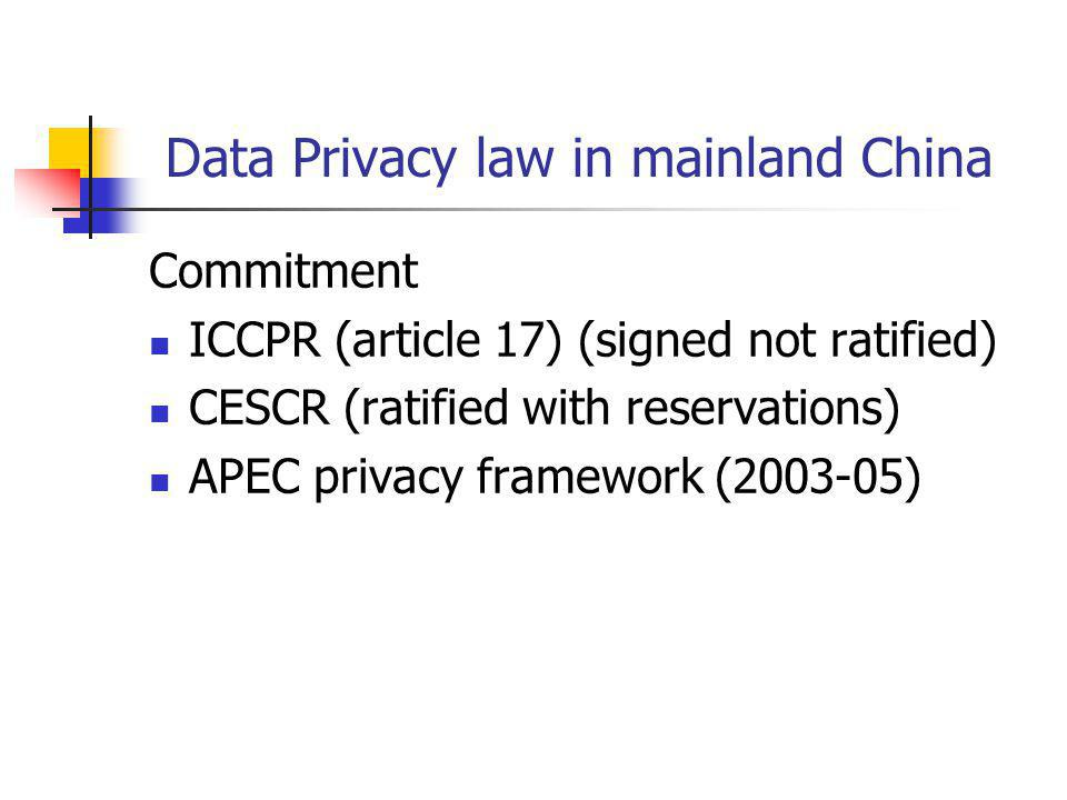 Data Privacy law in mainland China Privacy law overview 1.Constitutional protection Art38:personal dignity Art39: illegal searches or intrude on private homes Art 40: freedom and privacy of correspondence