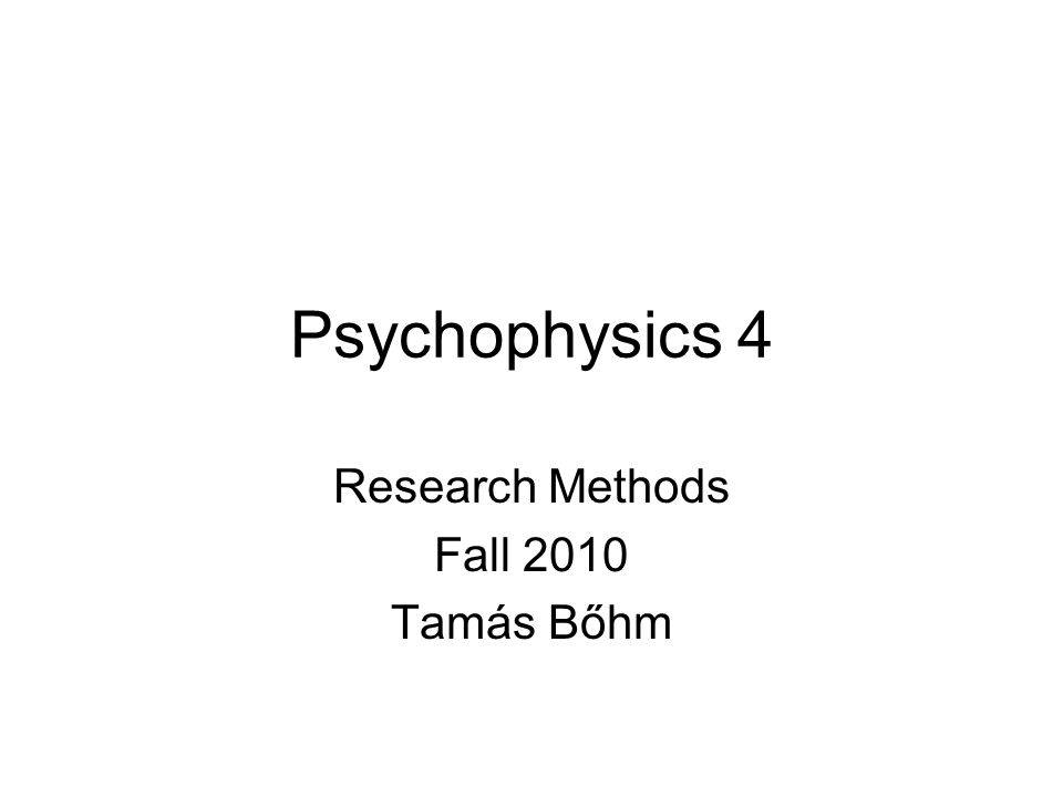 Psychophysical methods Threshold measurements: detection of small intensities (absolute thr.) and discrimination of small intensity differences (difference thr.) Is it intense enough to see.
