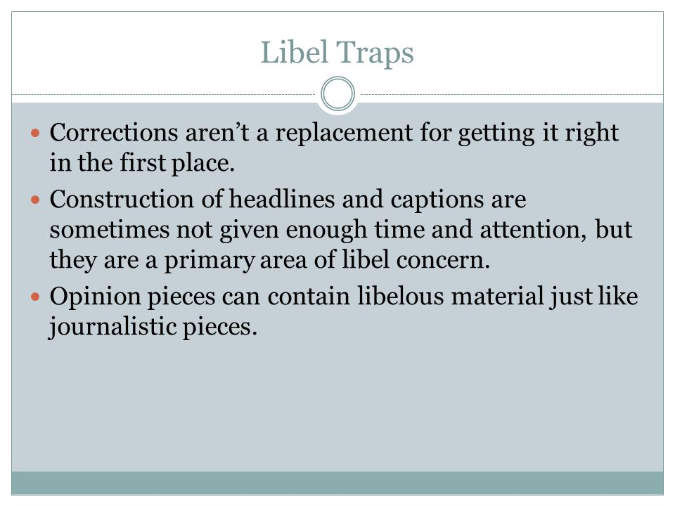 Libel Traps Corrections arent a replacement for getting it right in the first place.